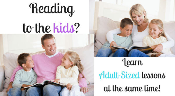 Reading to the Kids, Learn Grown up Lessons