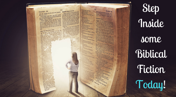 Step Inside some Biblical Fiction Today