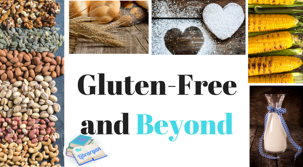 Gluten Free and Beyond