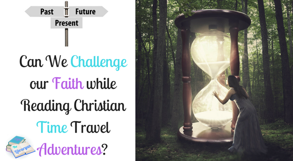 Challenge your Faith with Christian Time Travel