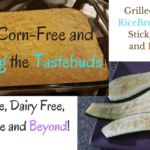 Living Corn-Free and Finding Fantastic Flavors