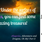 Allegories, Adventures And Dragons, Oh My! Part 2